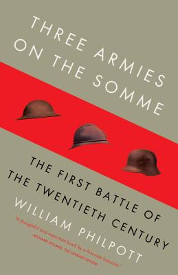 Three Armies on the Somme By Philpott, William